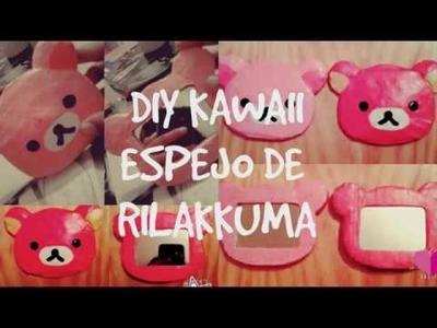 DIY KAWAII - ESPEJO DE RILAKKUMA !! :3