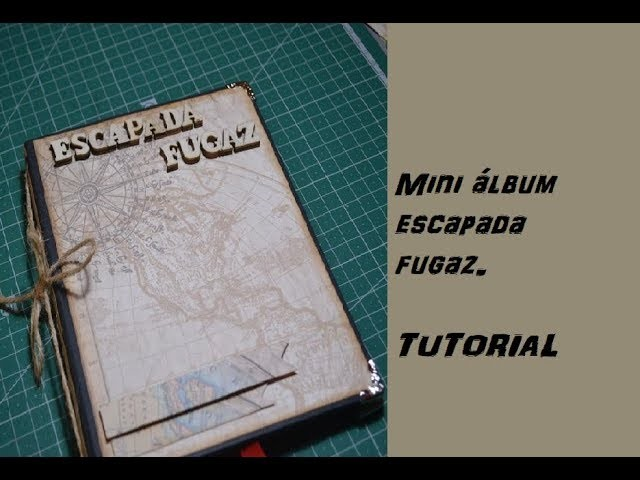 "Mini álbum ""Escapada fugaz"" ScrapBooking tutorial"