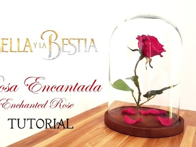ROSA ENCANTADA ???? La Bella y la Bestia DIY .~♥~. Enchanted Rose: Beauty and The Beast Tutorial