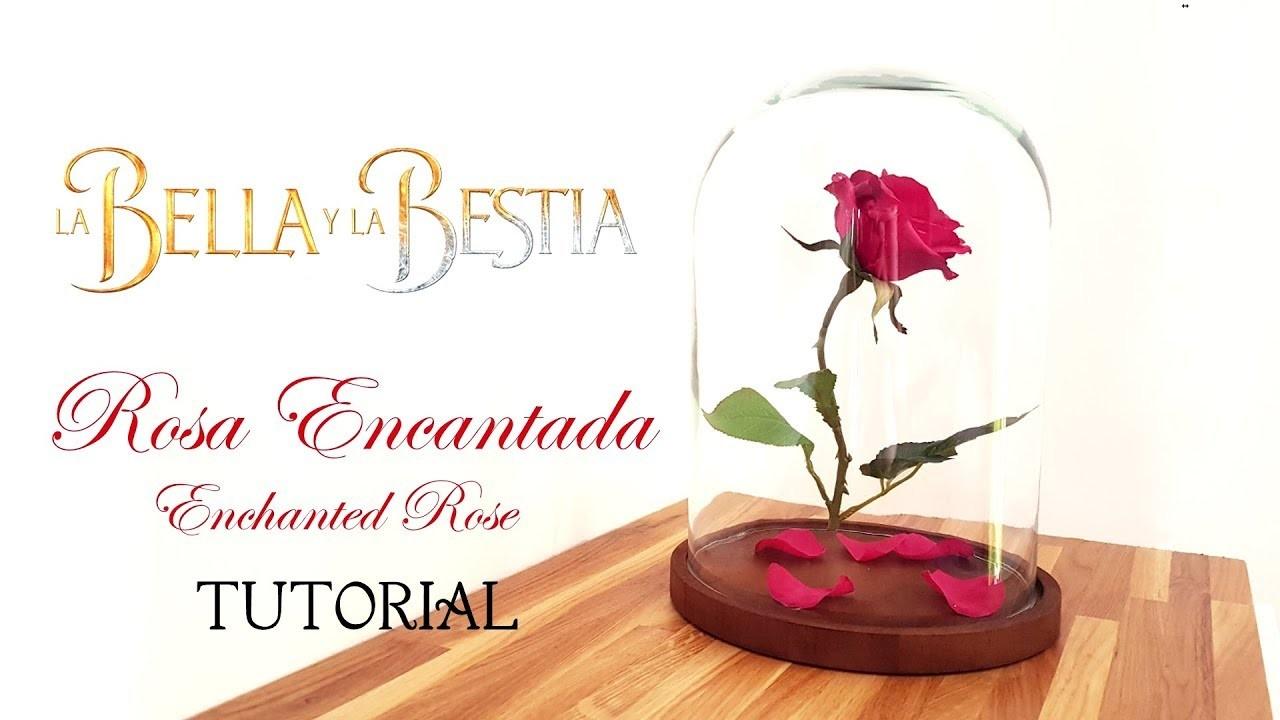 ROSA ENCANTADA ???? La Bella y la Bestia DIY .~♥~. Enchanted Rose: Beauty and The Beast Tutorial