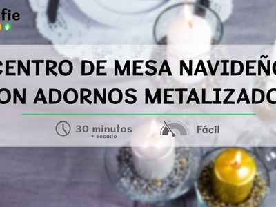 Cómo hacer un centro de mesa navideño con adornos metalizados · Handfie DIY