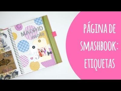 ¡Smashbook! Página de principio a fin. Etiquetas. #elretodeElena