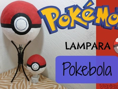 Lampara de pokebola, fácil.Pokémon.Varianidades :D