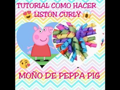 COMO HACER CURLIS DE LISTON+ MOÑO DE PEPPA PIG