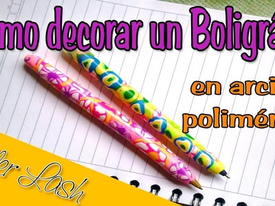 DECORAR UN BOLÍGRAFO CON ARCILLA POLIMÉRICA