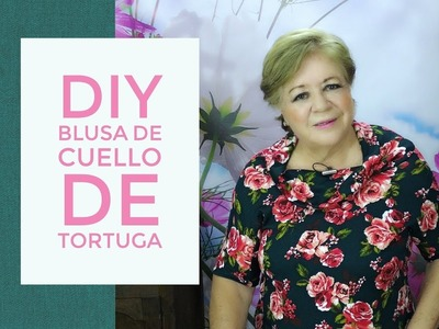 DIY - BLUSA DE CUELLO DE TORTUGA FACIL !!. EASY TURTLE NECK BLOUSE