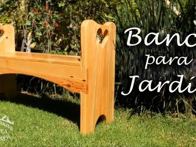 Cómo hacer un Banco para Jardin - Ep 035