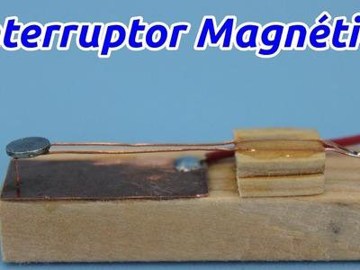 Cómo Hacer un Interruptor Magnético o Reed Switch