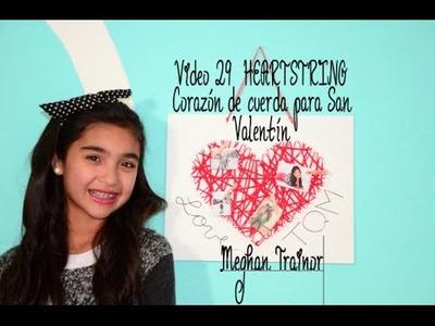 Corazón de Cuerda, Stringheart. MEGHAN TRAINOR. Regalo para SV VIDEO 29 Xime Ponch