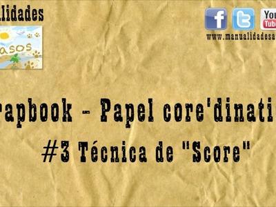 Scrapbook - Tecnica #3 Score de Papel Core'dinations