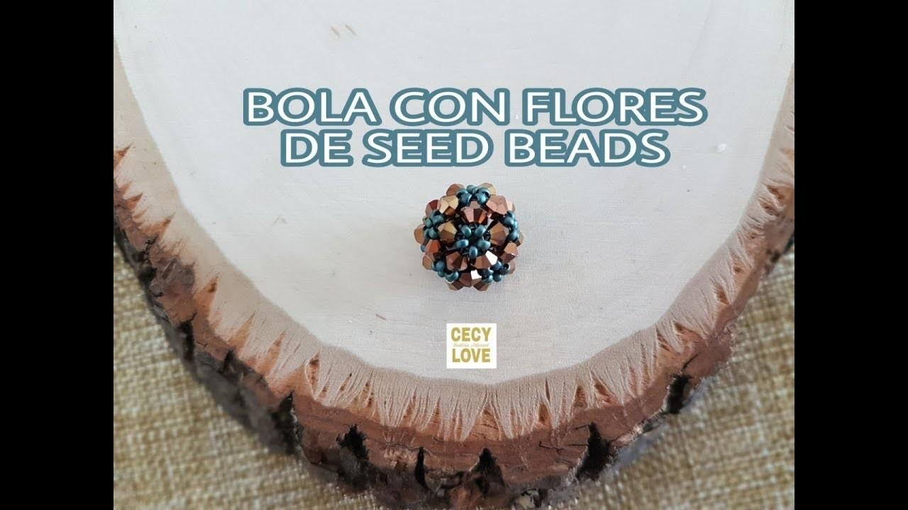 BOLA CON FLORES DE SEED BEAD! Con Cecy Love Bisuteria