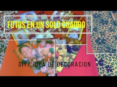 DIY. CUADRO CON FOTOS (IDEA DE DECORACION)