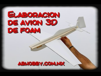 Elaboración de Avion 3D de Foam