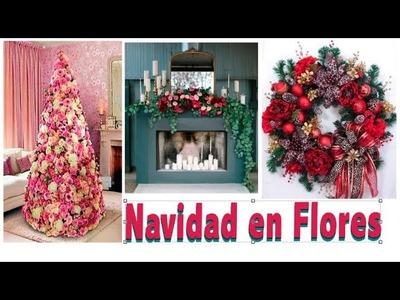 Decoración Navideña con FLORES. Árboles, Coronas, escaleras, chimeneas y centros de mesa.