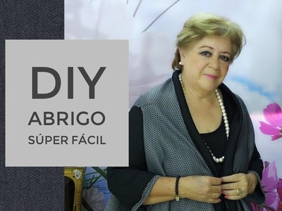 DIY - ABRIGO SÚPER  FACIL. SUPER EASY COAT