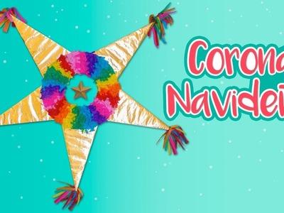 DIY: Corona Navideña en forma de PIÑATA - ESPECIAL DE NAVIDAD