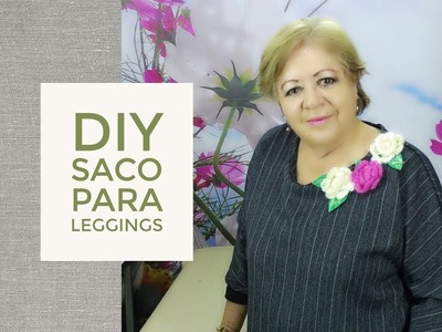 DIY - SACO PARA LEGGINGS :: JACKET FOR LEGGINGS