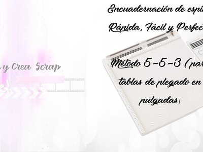 Truco: Encuadernación de espina Perfecta, Fácil y Rápida. Método 5-5-3 para tablas en pulgadas