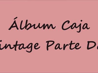 Álbum Caja Vintage Parte Dos
