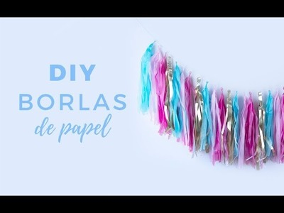 DIY Borlas de papel | Como decorar una mesa dulce parte 1 | Bluca