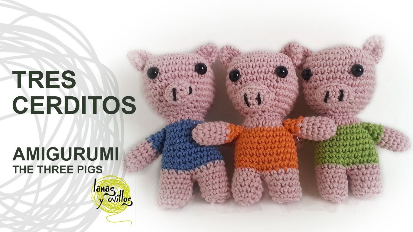 Tutorial Tres Cerditos Amigurumi Three Little Pigs