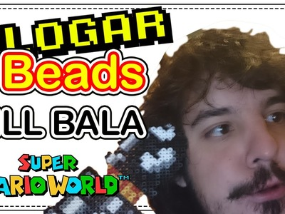 BILL BALA (SUPER MARIO) DIY- Tutorial Pearl.Hama Beads para Gamers - FloGar o.O