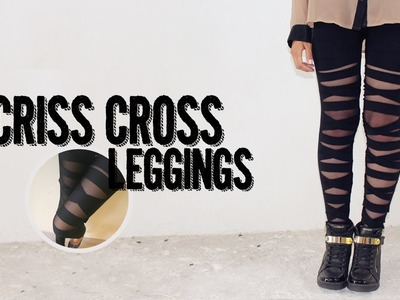 DIY: Criss cross leggings