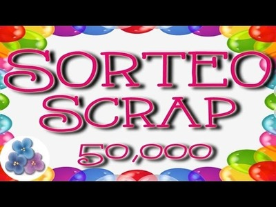 Sorteo Scrapbook Internacional Give Away 50,000 suscriptores Pintura Facil