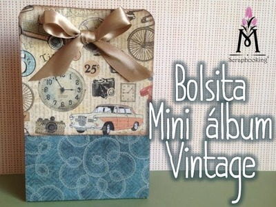 TUTORIAL Cómo hacer una Bolsita de regalo-Mini Álbum.Gift bag Mini album Scrapbook