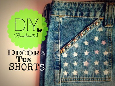 Decora Tus Shorts Tutorial DIY