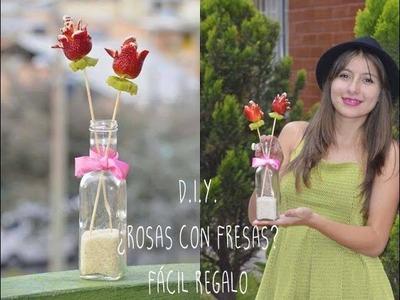 D.I.Y ¿Rosas con fresas? | Haz un regalo fácil