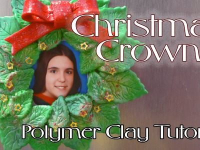 Christmas Crown (Fridge Magnet)- Polymer Clay Tutorial (Arcilla polimérica)