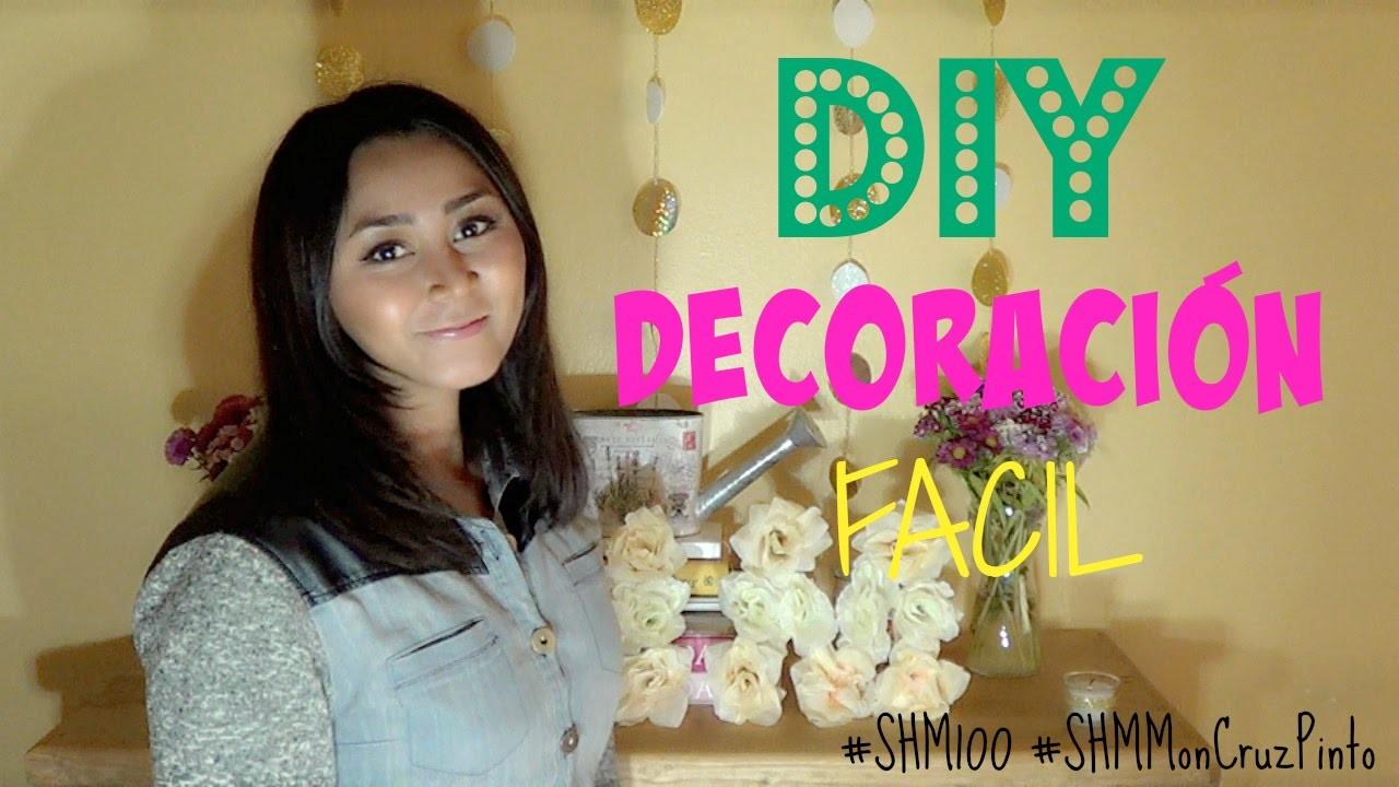 D.I.Y. Decoración Súper Fácil! #SHMMonCruzPinto #SHM100 *Easy Home Decor*