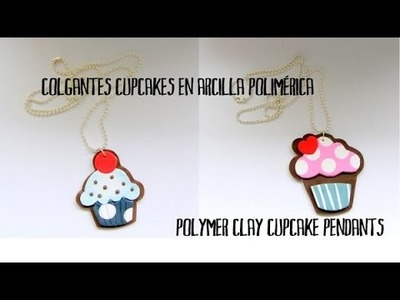 Colgantes cupcakes en arcilla polimérica - Polymer clay cupcake pendants