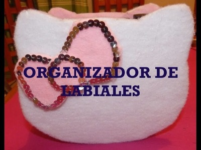 ORGANIZADOR DE LABIALES.ORGANIZADOR DE LABIALES HELLO KITTY.HELLO KITTY.DIY  -MIRELY ♥