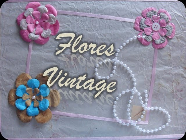 Flores Vintage [DECORACION]