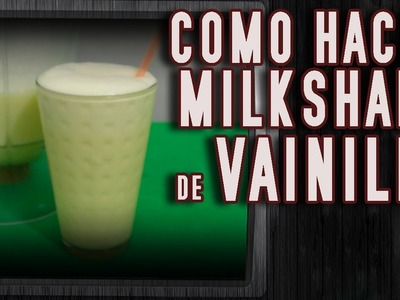 Como hacer  batido de leche de vainilla (milkshake)