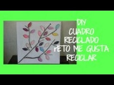 CUADRO CON MAT. RECICLADO (ME GUSTA RECICLAR)