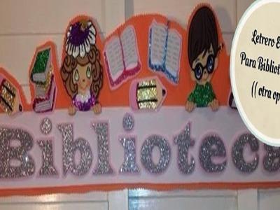 Letrero En Foami Para Biblioteca Escolar (( Otra Opción ))