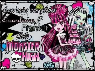 Monster high, draculaura y frankie decoraciones con globo por Deissy (MEXICALI)