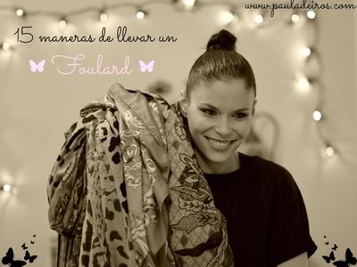 15 Maneras de Llevar un Foulard-15 ways to wear a scarf by Paula Deiros