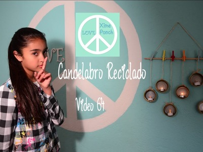 CANDELABRO RECICLADO Video64 Xime Ponch
