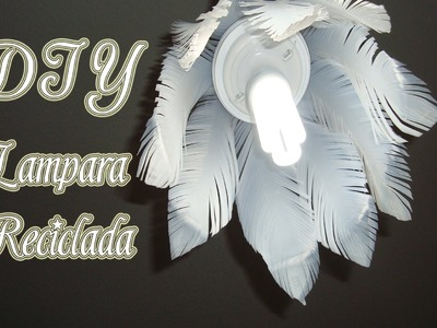 LAMPARA DE PLUMAS. FEATHER LAMP | RECICLAJE. RECYCLING | MANUALIDADES |  DIY - YuureYCrafts