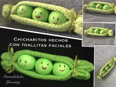 CHICHARITOS HECHOS CON TOALLITAS FACIALES .