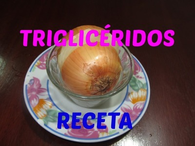 PODEROSA Receta contra Triglicéridos e HÍGADO GRASO