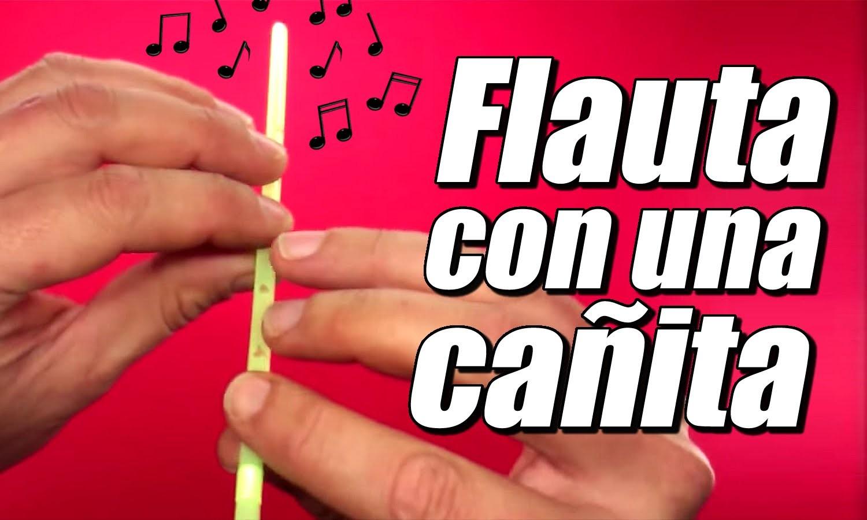 Flauta con una pajilla o cañita, cómo se hace
