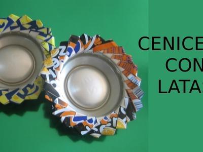 Reciclaje de Latas, Manualidades: Cenicero.