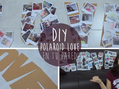 DIY: Polaroid LOVE en tu pared (decora tu habitación)
