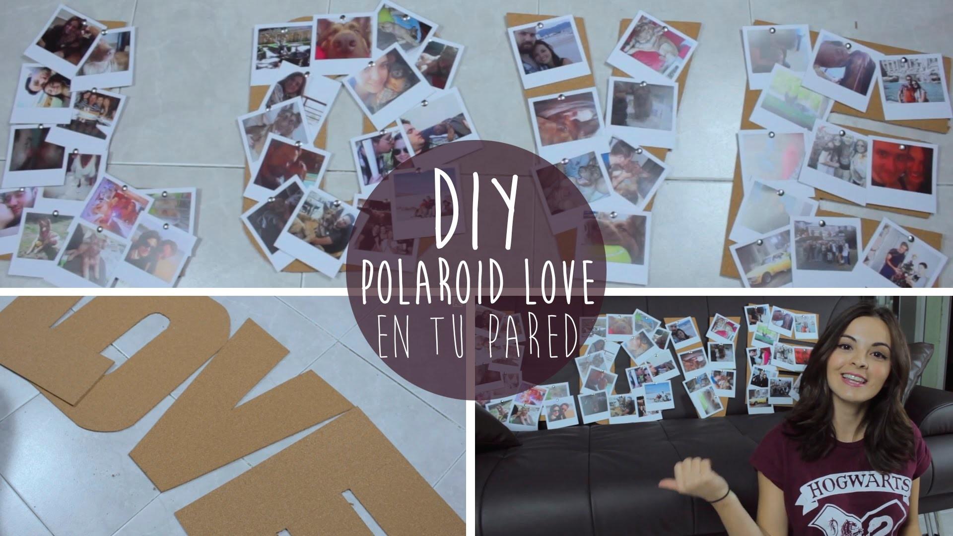 DIY: Polaroid LOVE en tu pared (decora tu habitación)