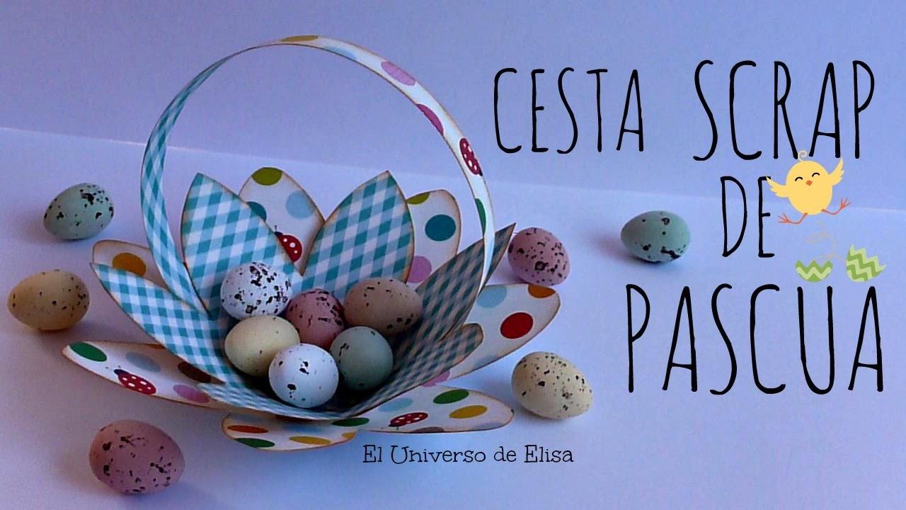Manualidades para Pascua, Cesta Scrap para Pascua, Canasta para Pascua
